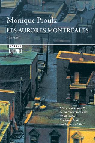 Les Aurores montréales  by  Monique Proulx