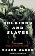 Soldiers and Slaves Roger Cohen