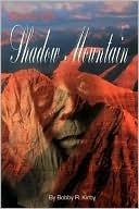Alone on Shadow Mountain Bobby  Ray Kirby Jr.