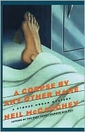A Corpse By Any Other Name: A Stokes Moran Mystery  by  Neil Mcgaughey