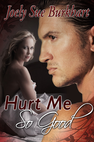 Hurt Me So Good (The Connaghers #2) Joely Sue Burkhart