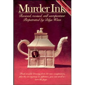 Murder Ink: Revived, Revised, Still Unrepentant Perpetrated  by  Dilys Winn by Dilys Winn