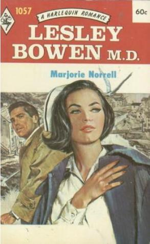 Lesley Bowen, M.D. (Harlequin Romance, #1057)  by  Marjorie Norrell