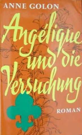 Angélique Und Die Versuchung Roman  by  Anne Golon