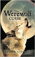 The Werewolf Curse  by  Heather Citulsky
