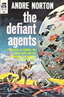 The Defiant Agents (Ross Murdock Series, #3) Andre Norton