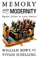 Memory and Modernity: Popular Culture in Latin America  by  William Rowe