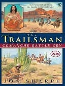 Comanche Battle Cry (The Trailsman #239) Jon Sharpe