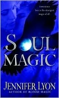 Soul Magic (Wing Slayer Hunters, #2) Jennifer Lyon