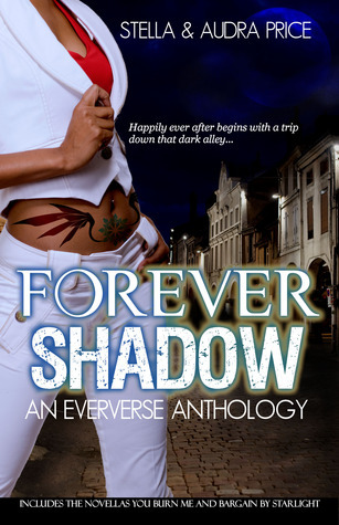 Forever Shadow: An Eververse Anthology  by  Stella Price