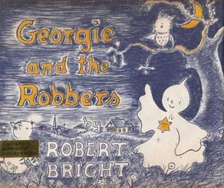 Georgie and the Robbers  by  Robert Bright