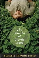 The Wonder of Charlie Anne the Wonder of Charlie Anne  by  Kimberly Fusco