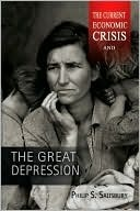 The Current Economic Crisis and The Great Depression  by  Philip S. Salisbury