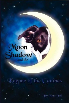 Moon Shadow and the Keeper of the Canines  by  Kim Doll