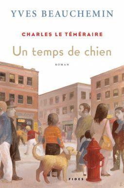 Un temps de chien (Charles le téméraire, #1)  by  Yves Beauchemin