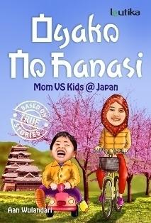 Oyako no Hanashi: Mom vs Kids @ Japan  by  Aan Wulandari Usman