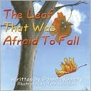 The Leaf That Was Afraid to Fall Donna Nunnery