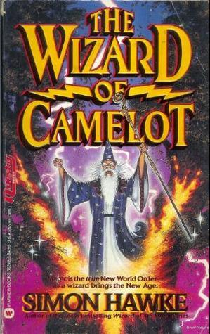 The Wizard of Camelot (Wizard, #0)  by  Simon Hawke