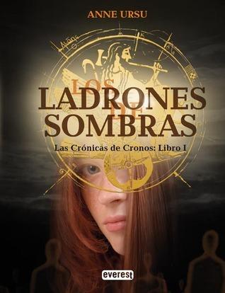 Ladrones de sombras (Las crónicas de cronos, #1) Anne Ursu