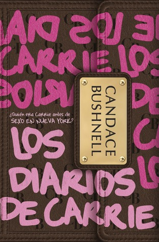 Los diarios de Carrie  by  Candace Bushnell