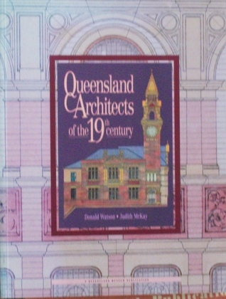 Queensland Architects of the 19th Century Donald Watson