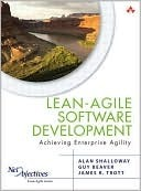 Lean-Agile Software Development: Achieving Enterprise Agility  by  Alan Shalloway