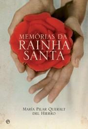 Memórias da Rainha Santa  by  María Pilar Queralt del Hierro