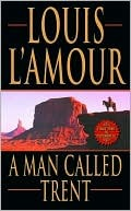 A Man Called Trent Louis LAmour
