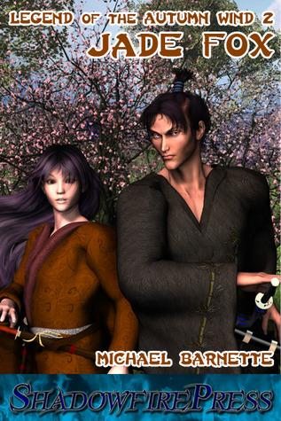Jade Fox (Legend Of The Autumn Wind, #2) Michael Barnette