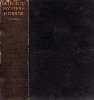 Great Short Stories Of Detection, Mystery And Horror Dorothy L. Sayers