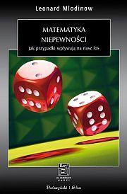 Matematyka niepewności. Jak przypadki wpływają na nasz los.  by  Leonard Mlodinow