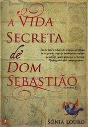 A Vida Secreta de Dom Sebastião  by  Sónia Louro