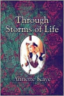 Through Storms of Life Annette Kaye