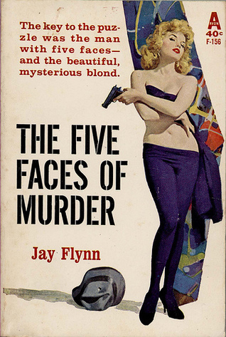 The Five Faces of Murder Jay M. Flynn