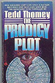 The Prodigy Plot  by  Tedd Thomey