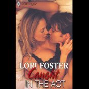 Caught In The Act  (Men to the Rescue #3) Lori Foster