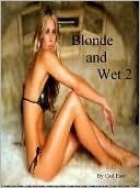 Blonde and Wet 2  by  Carl East