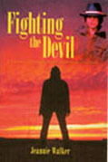 Fighting the Devil: A True Story of Consuming Passion, Deadly Poison, and Murder Jeannie Walker