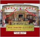 Inside Chinatown: Ancient Culture in a New World Robert Amos