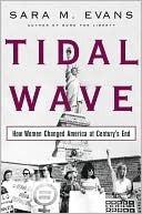 Tidal Wave: How Women Changed America at Centurys End Sara M. Evans