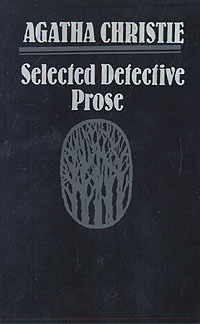 Selected Detective Prose  by  Agatha Christie