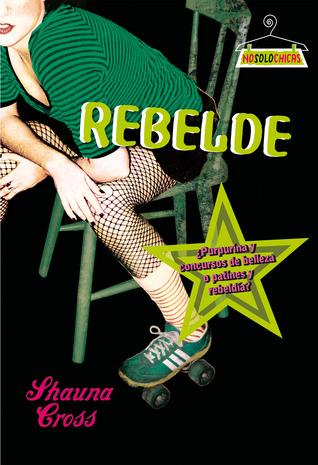 Rebelde Shauna Cross