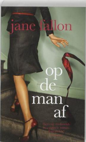 Op de man af Jane Fallon