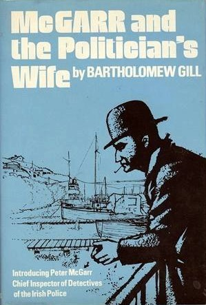 McGarr And The Politicians Wife (Peter McGarr Mystery, #1)  by  Bartholomew Gill