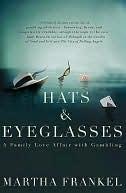 Hats and Eyeglasses  by  Martha Frankel