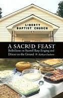 Sacred Feast  by  Kathryn Eastburn