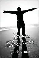 Joyful Surrender Cindy Tuttle