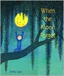 When the Moon Forgot Jimmy Liao