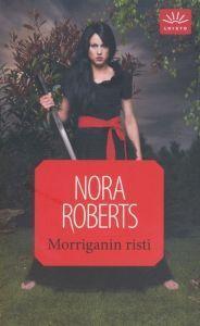 Morriganin risti (Kuuden piiri, #1)  by  Nora Roberts