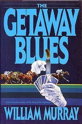The Getaway Blues  by  William Murray